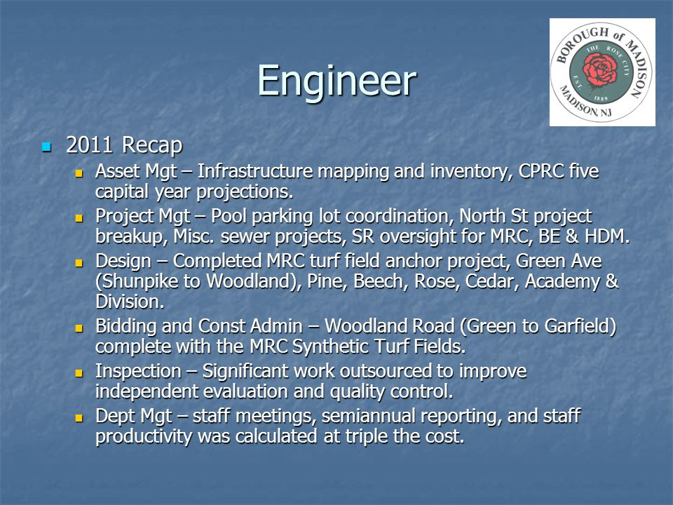 Engineer 2011 Recap 2011 Recap Asset Mgt – Infrastructure mapping and inventory, CPRC five capital year projections.