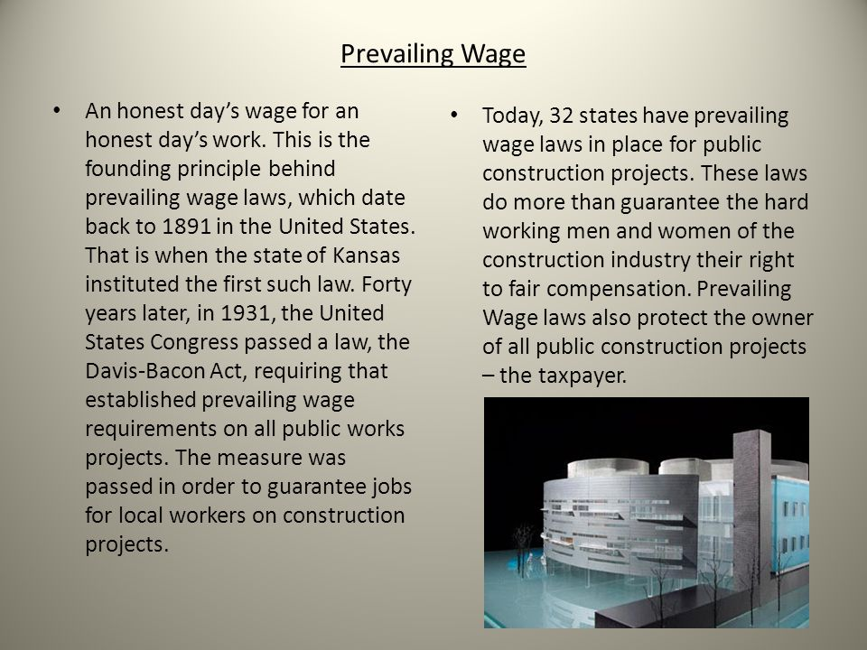 Prevailing Wage An honest days wage for an honest days work.