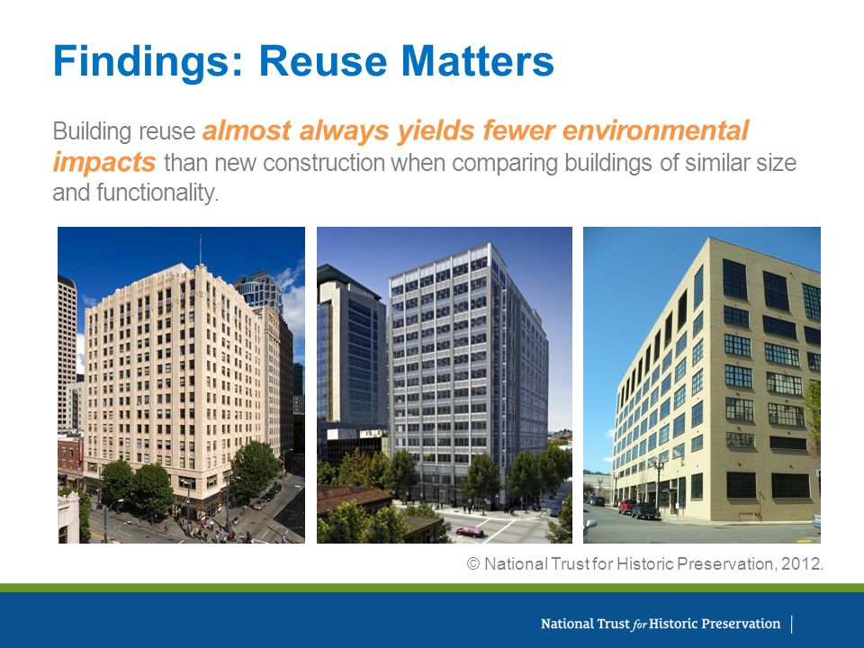 Building reuse almost always yields fewer environmental impacts than new construction when comparing buildings of similar size and functionality.