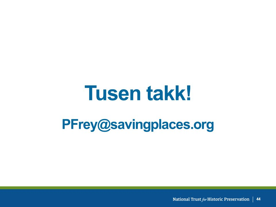 Tusen takk! PFrey@savingplaces.org 44