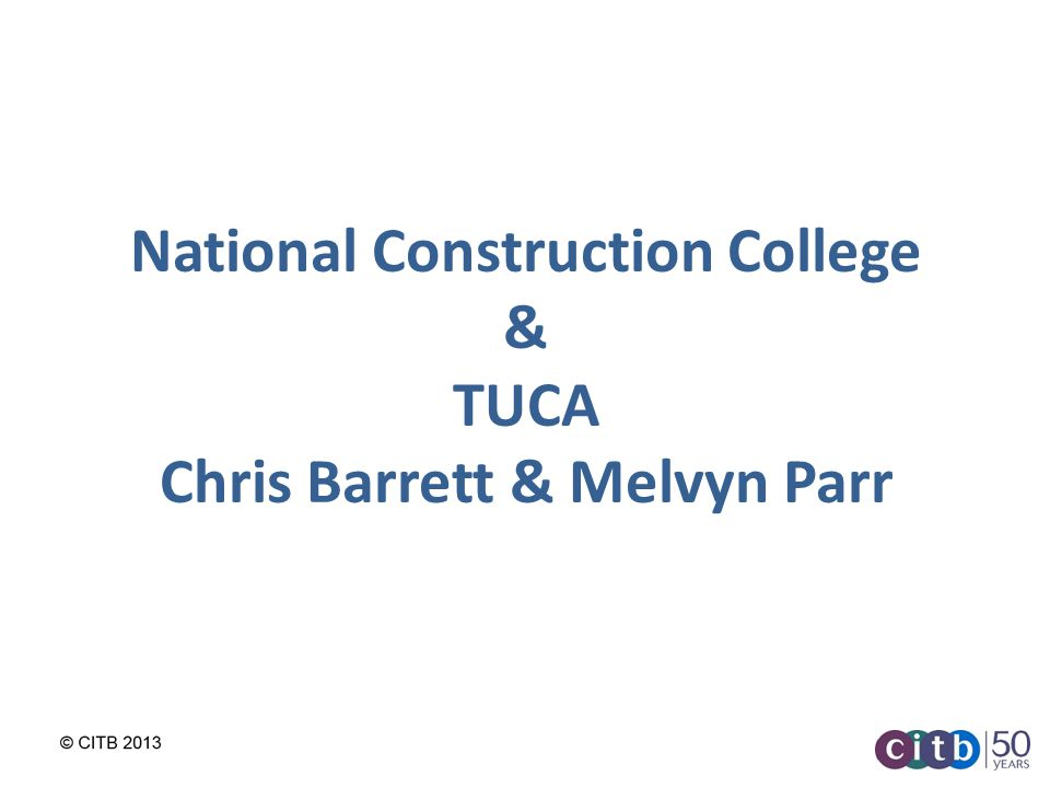 National Construction College & TUCA Chris Barrett & Melvyn Parr