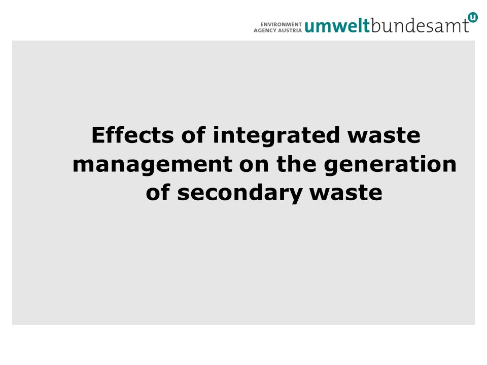 Effects of integrated waste management on the generation of secondary waste