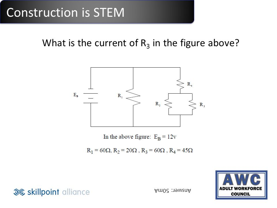 Construction is STEM What is the current of R 3 in the figure above? Answer: 50mA
