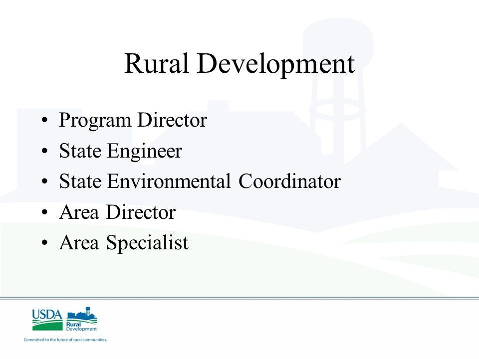 Rural Development Program Director State Engineer State Environmental Coordinator Area Director Area Specialist