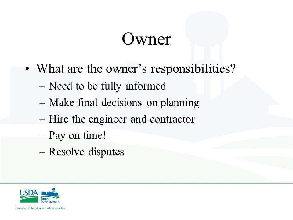 Owner What are the owners responsibilities.