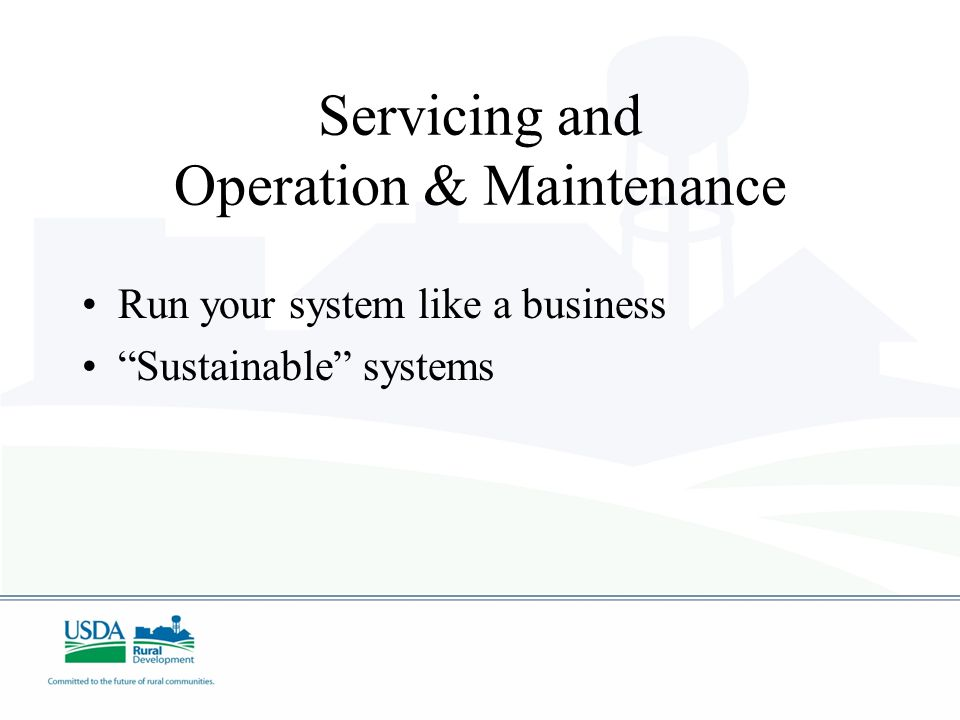 Servicing and Operation & Maintenance Run your system like a business Sustainable systems