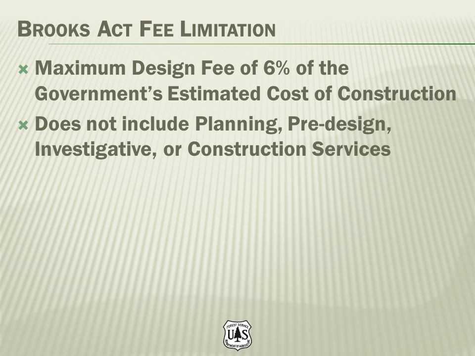 Maximum Design Fee of 6% of the Governments Estimated Cost of Construction Does not include Planning, Pre-design, Investigative, or Construction Servi