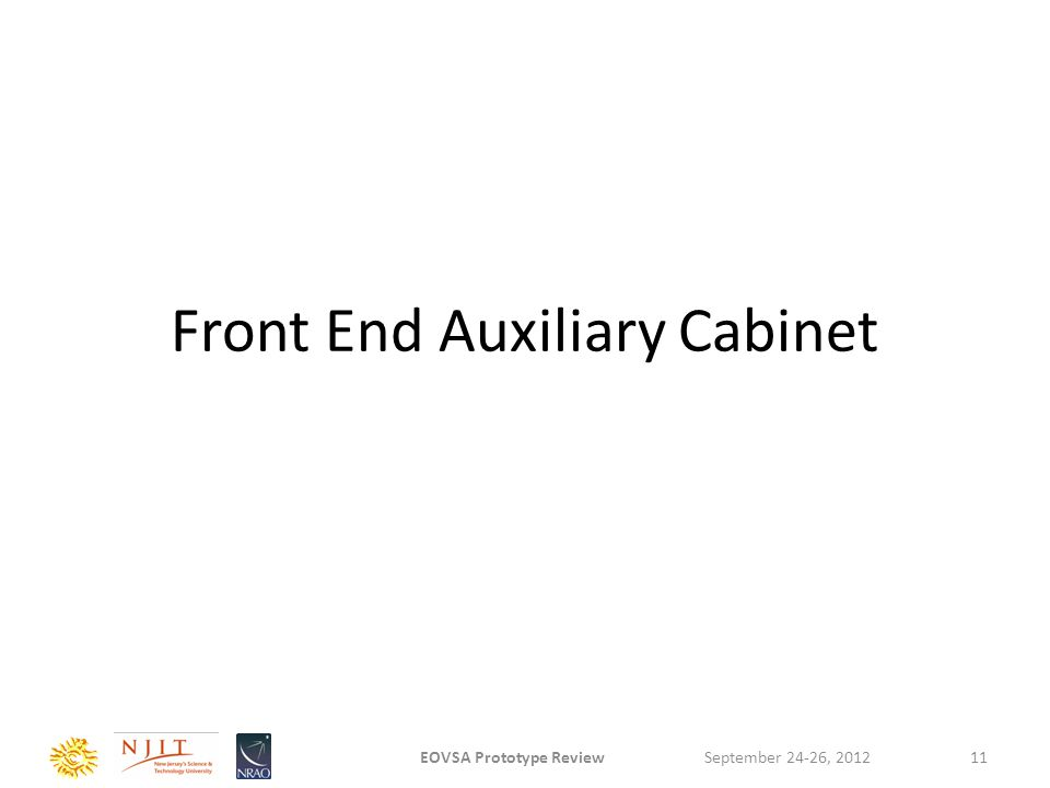 Front End Auxiliary Cabinet September 24-26, 2012EOVSA Prototype Review11