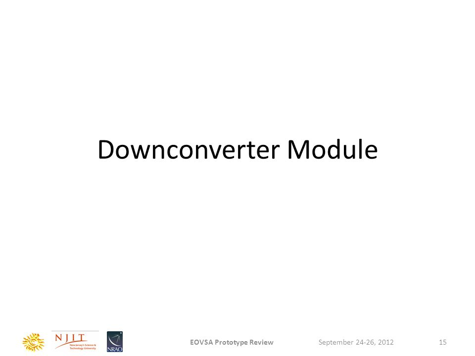 Downconverter Module September 24-26, 2012EOVSA Prototype Review15