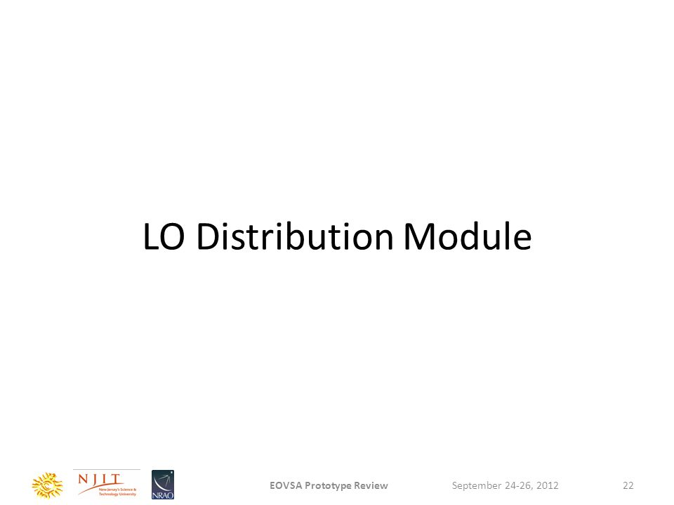 LO Distribution Module September 24-26, 2012EOVSA Prototype Review22