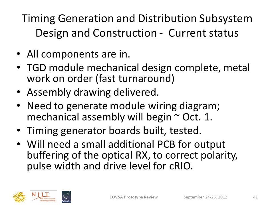 Timing Generation and Distribution Subsystem Design and Construction - Current status All components are in. TGD module mechanical design complete, me