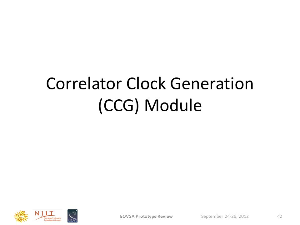 Correlator Clock Generation (CCG) Module September 24-26, 2012EOVSA Prototype Review42