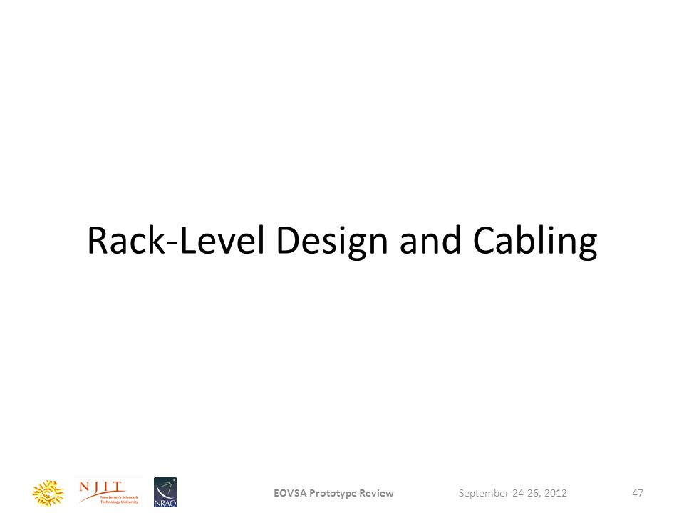 Rack-Level Design and Cabling September 24-26, 2012EOVSA Prototype Review47