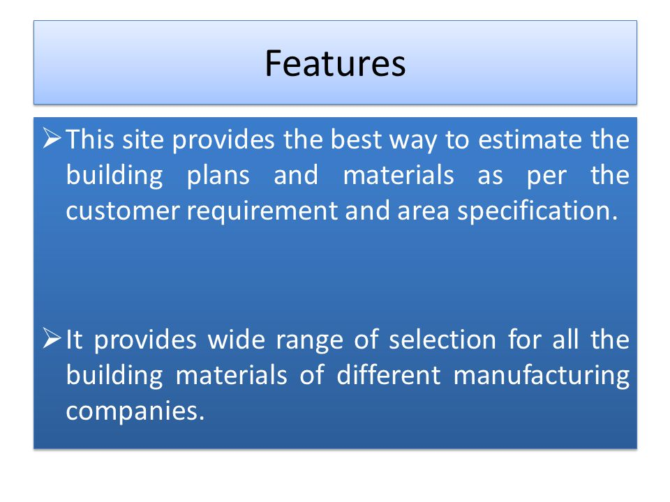 Cont… Best selection scheme of all the materials for the site visitor as per their requirements.