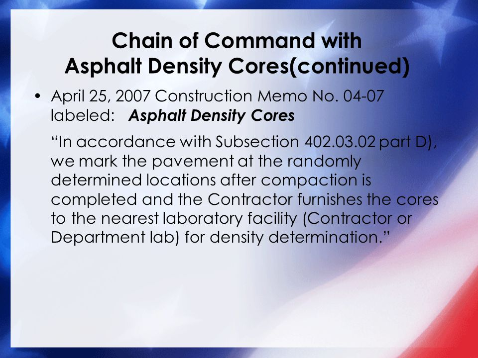 Chain of Command with Asphalt Density Cores(continued) April 25, 2007 Construction Memo No.
