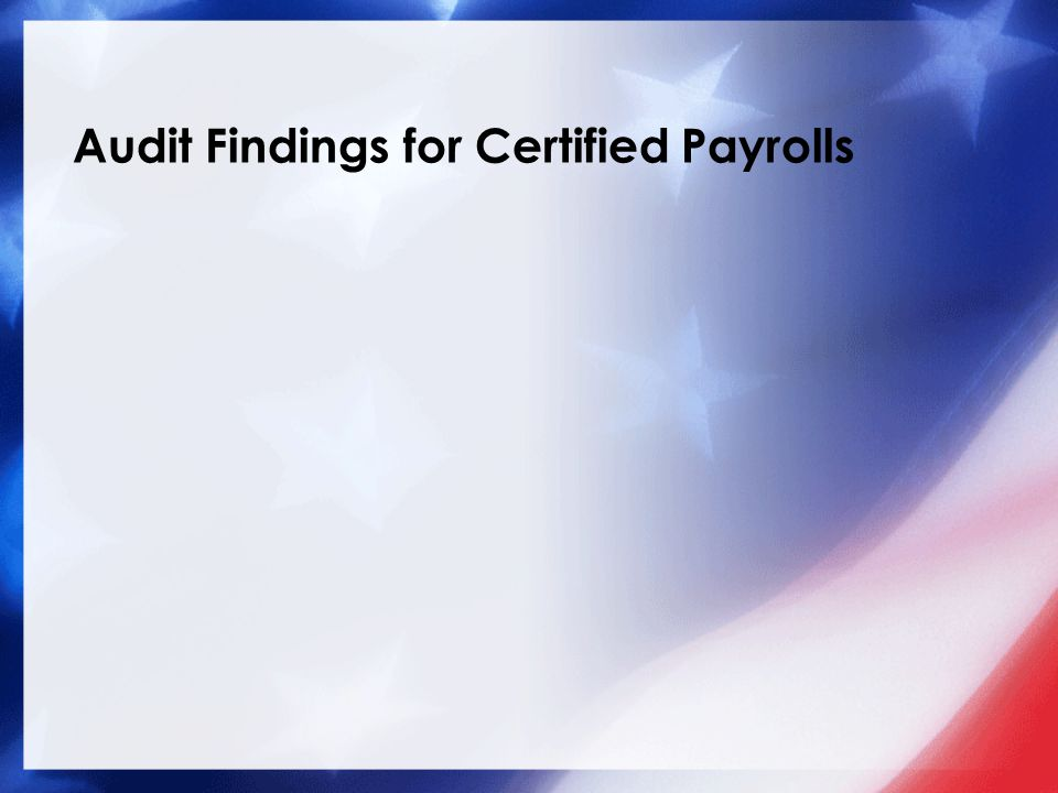 Audit Findings for Certified Payrolls