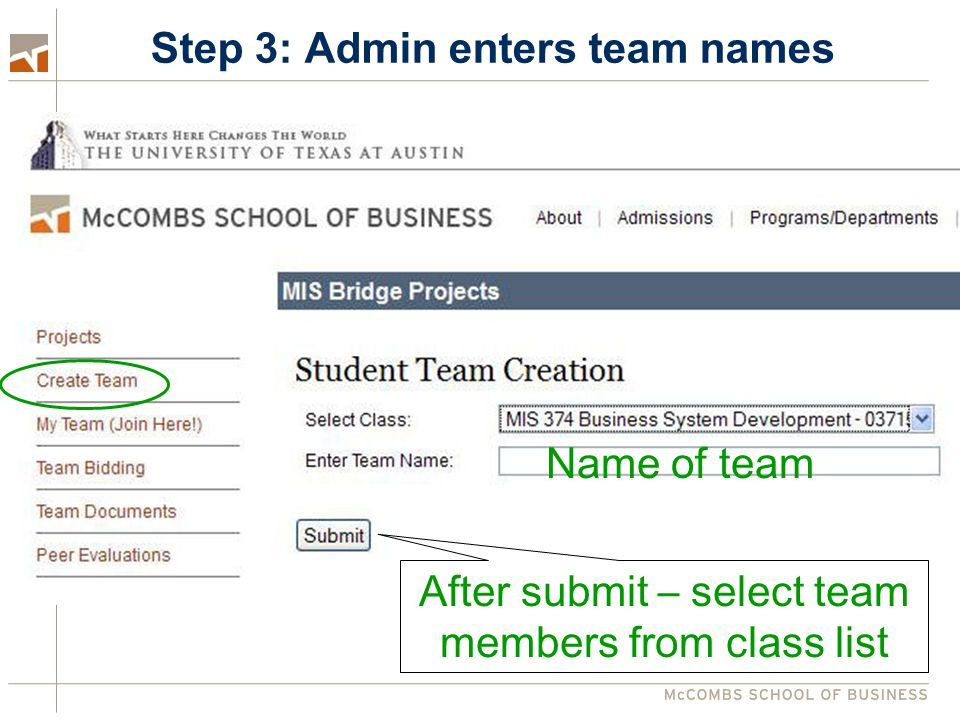 Step 3: Admin enters team names Name of team After submit – select team members from class list