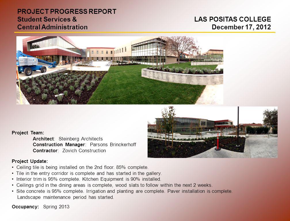 PROJECT PROGRESS REPORT Campus Boulevard Phase I-III Project Team: Architect: Gates & Associates Construction Manager: Parsons Brinckerhoff Contractor: Suarez & Munoz Construction, Inc.