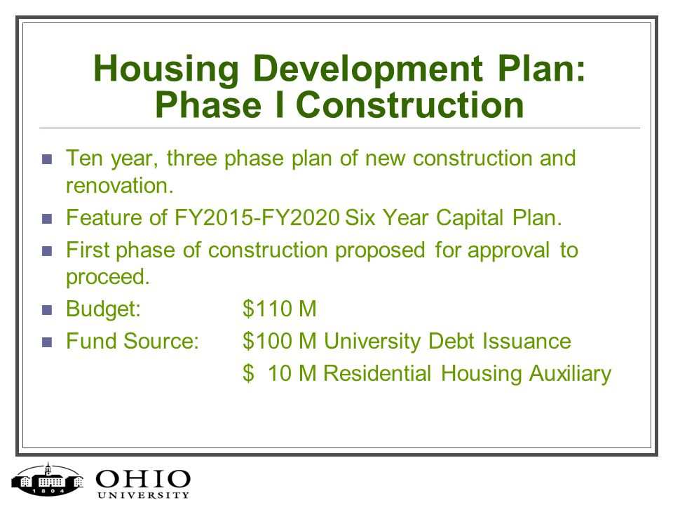 Housing Development Plan: Phase I Construction Ten year, three phase plan of new construction and renovation.