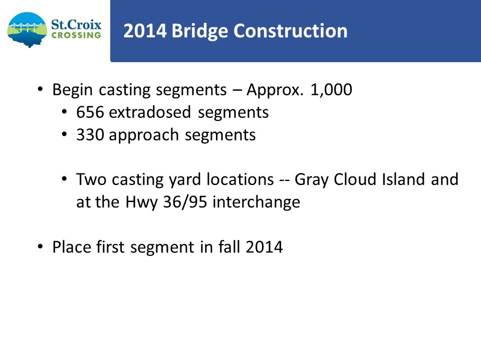 2014 Bridge Construction Begin casting segments – Approx.