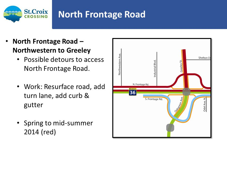 North Frontage Road North Frontage Road – Northwestern to Greeley Possible detours to access North Frontage Road.