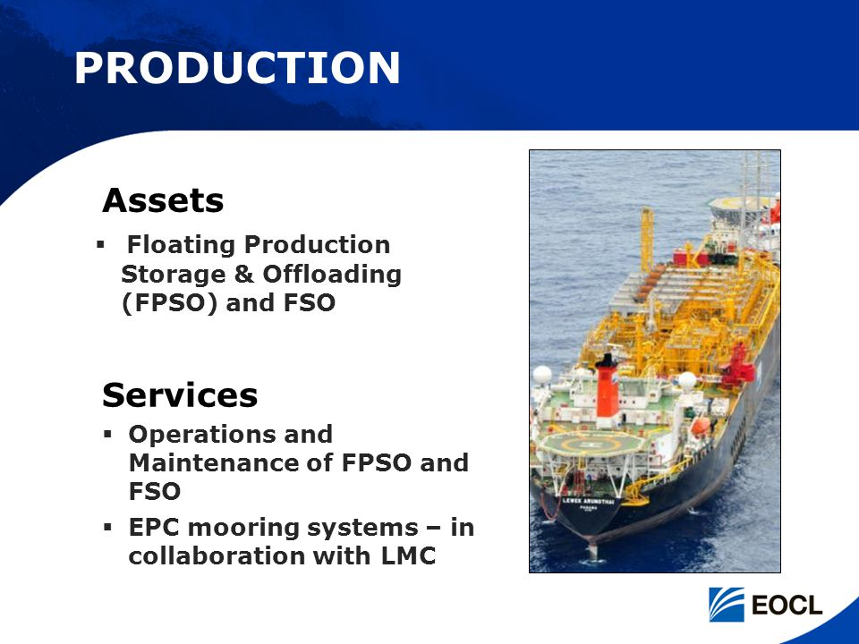 Floating Production Storage & Offloading (FPSO) and FSO Operations and Maintenance of FPSO and FSO EPC mooring systems – in collaboration with LMC Ser