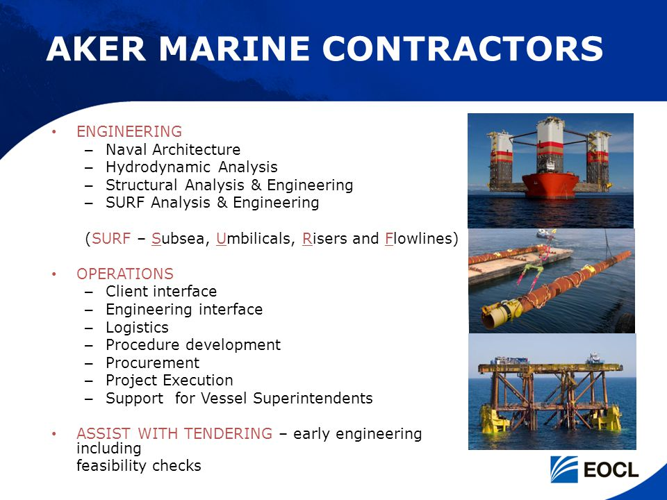 AKER MARINE CONTRACTORS ENGINEERING – Naval Architecture – Hydrodynamic Analysis – Structural Analysis & Engineering – SURF Analysis & Engineering (SU