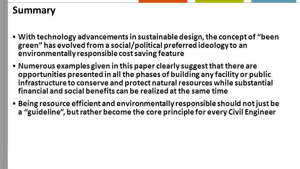 Summary With technology advancements in sustainable design, the concept of been green has evolved from a social/political preferred ideology to an env