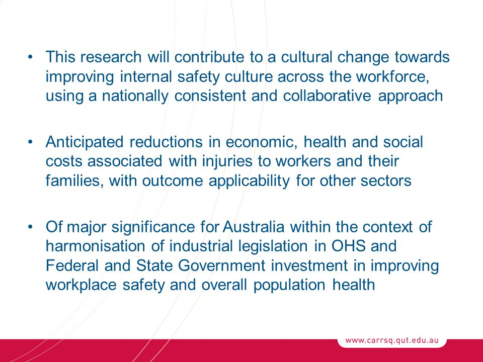 This research will contribute to a cultural change towards improving internal safety culture across the workforce, using a nationally consistent and c