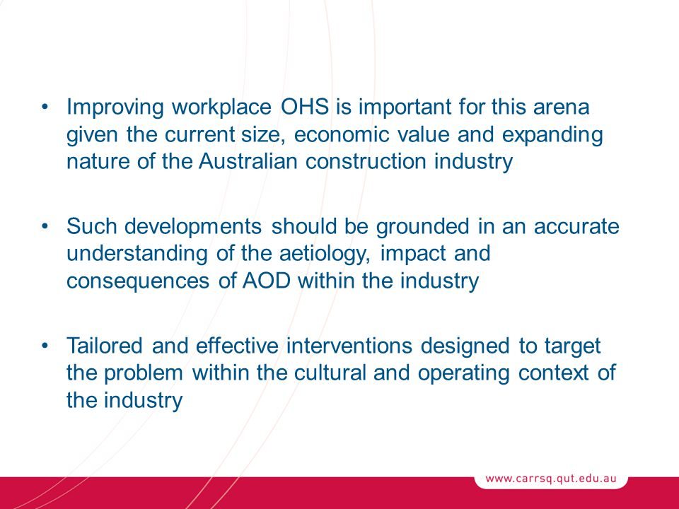 Improving workplace OHS is important for this arena given the current size, economic value and expanding nature of the Australian construction industr