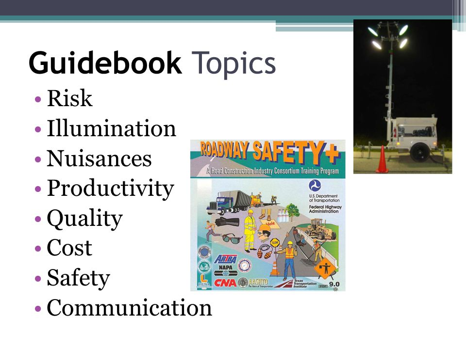 Guidebook Topics Risk Illumination Nuisances Productivity Quality Cost Safety Communication