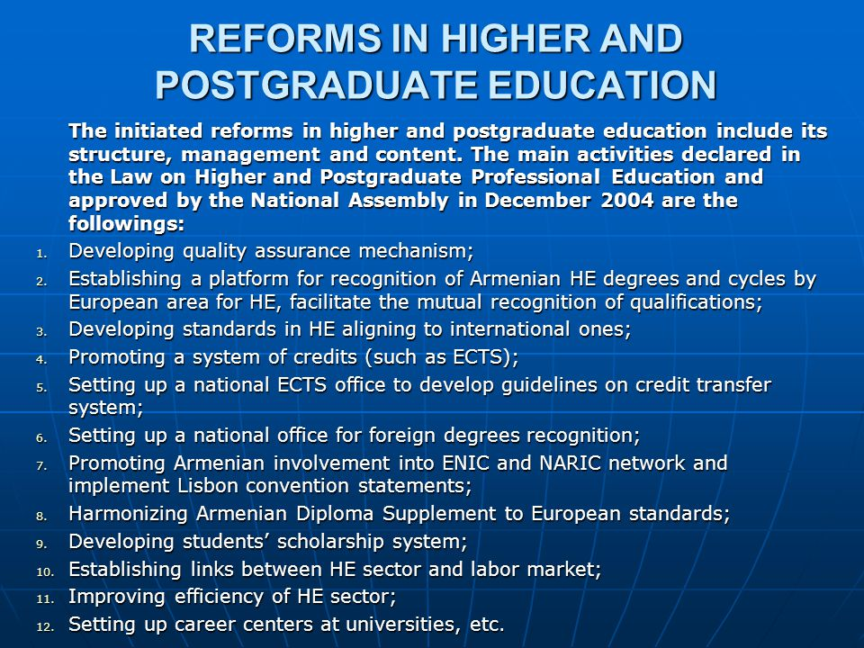 REFORMS IN HIGHER AND POSTGRADUATE EDUCATION The initiated reforms in higher and postgraduate education include its structure, management and content.