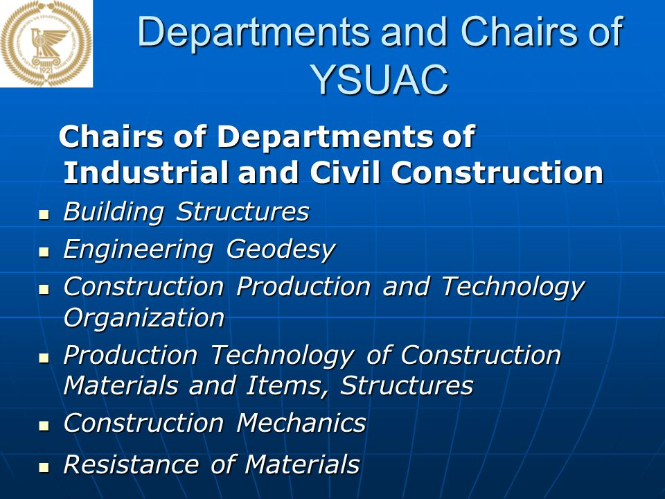 Departments and Chairs of YSUAC Chairs of Departments of Industrial and Civil Construction Chairs of Departments of Industrial and Civil Construction