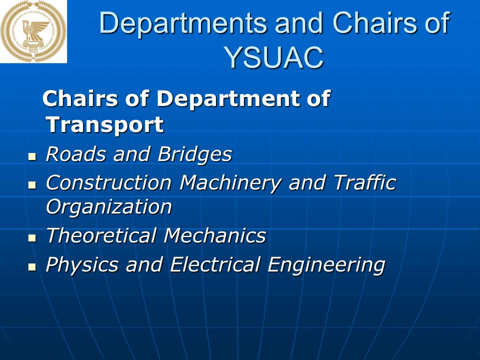 Departments and Chairs of YSUAC Chairs of Department of Transport Chairs of Department of Transport Roads and Bridges Roads and Bridges Construction M