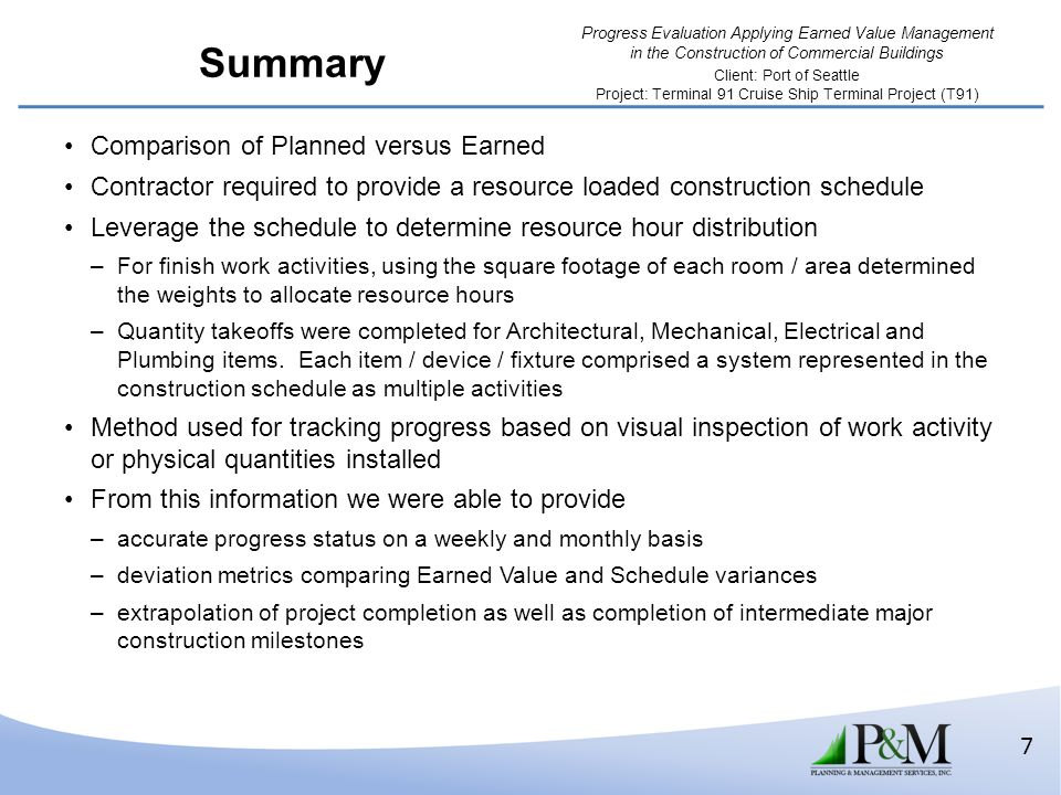 Progress Evaluation Applying Earned Value Management in the Construction of Commercial Buildings Client: Port of Seattle Project: Terminal 91 Cruise S