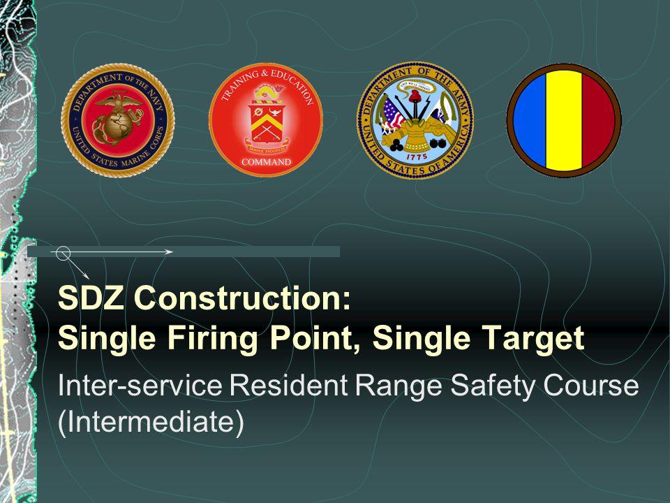 SDZ Construction: Single Firing Point, Single Target Inter-service Resident Range Safety Course (Intermediate)