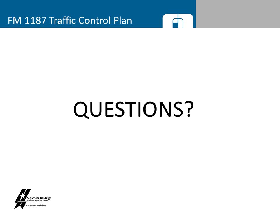 FM 1187 Traffic Control Plan QUESTIONS