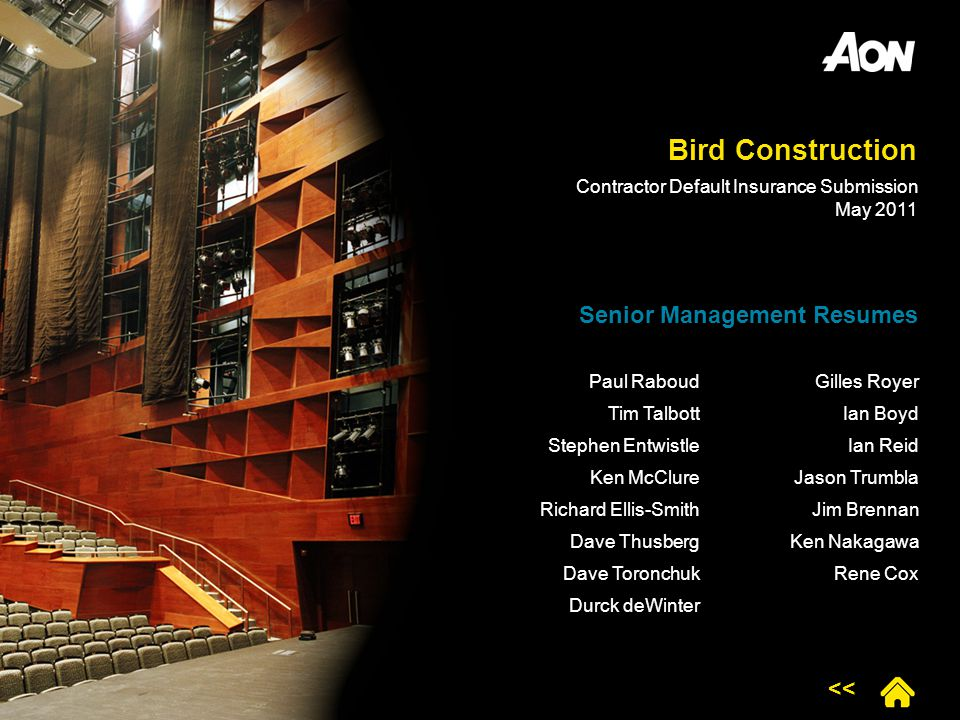 Bird Construction Paul Raboud Tim Talbott Stephen Entwistle Ken McClure Richard Ellis-Smith Dave Thusberg Dave Toronchuk Durck deWinter Gilles Royer I