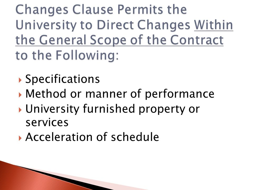 Specifications Method or manner of performance University furnished property or services Acceleration of schedule