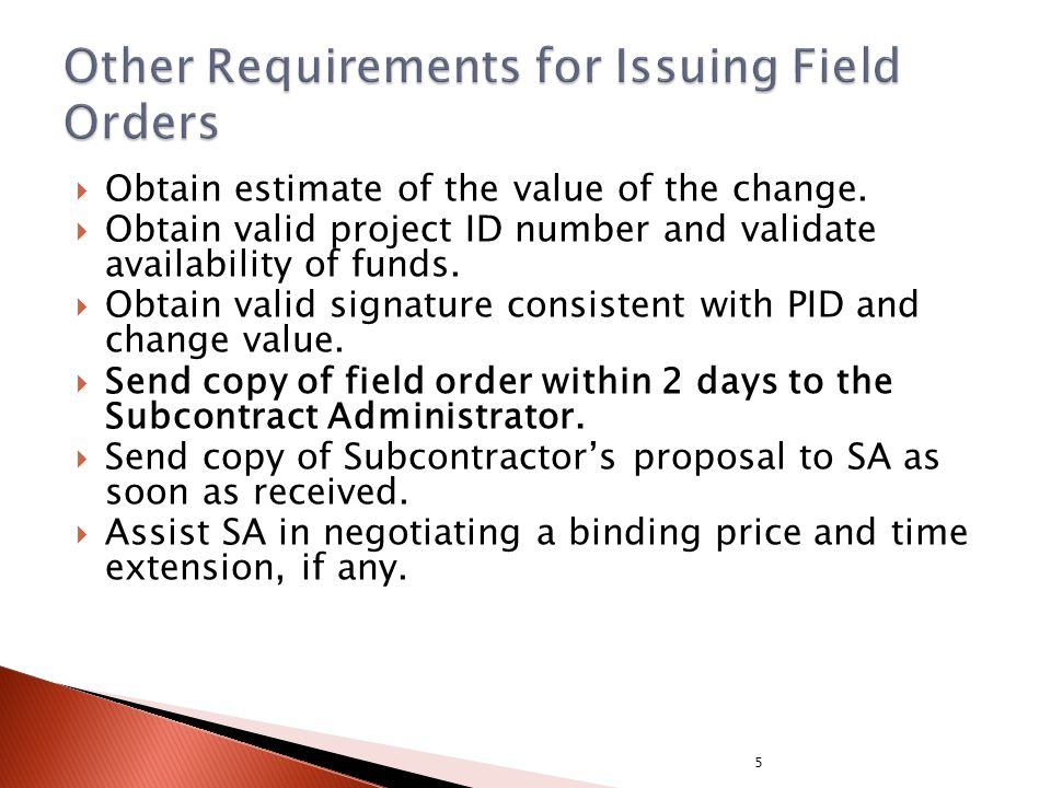 Obtain estimate of the value of the change.