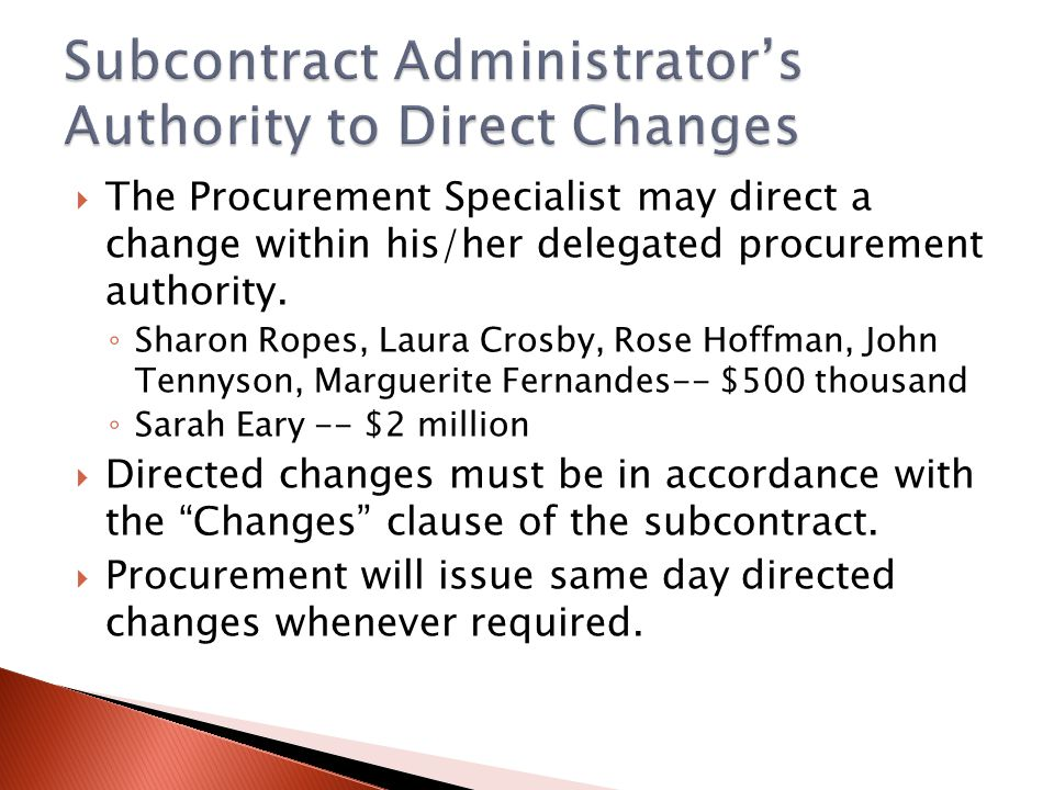 The Procurement Specialist may direct a change within his/her delegated procurement authority.