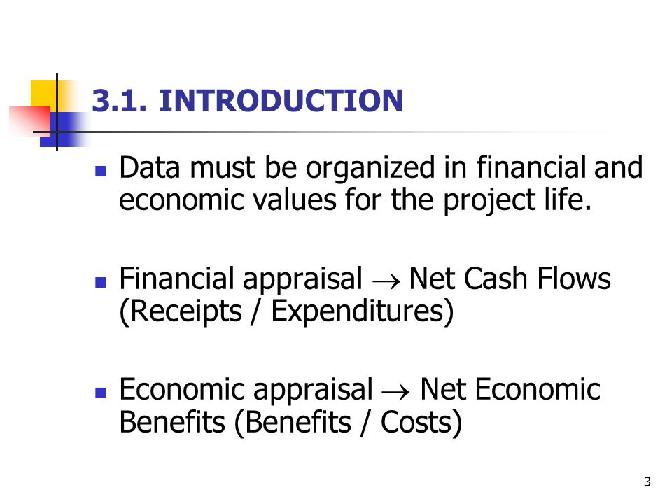 4 3.1.INTRODUCTION (contt) Financial cash flow lists the difference between receipts and expenditures against the years of project life.