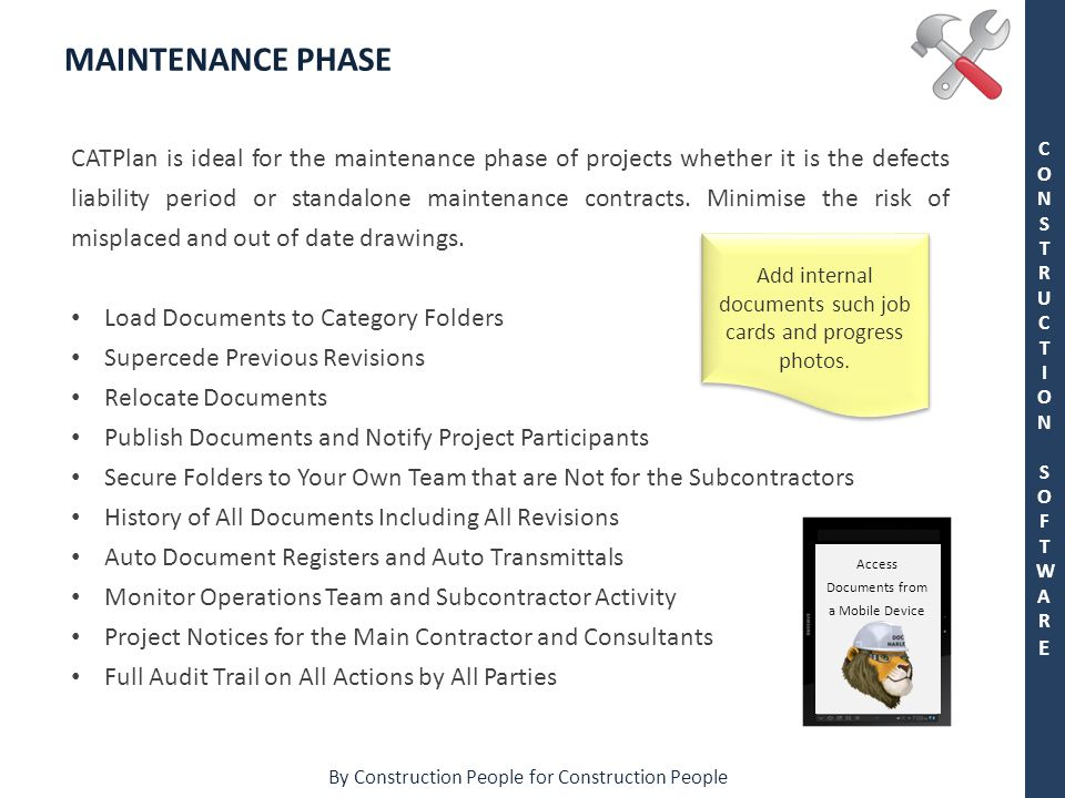 By Construction People for Construction People CONSTRUCTION SOFTWARECONSTRUCTION SOFTWARE MAINTENANCE PHASE CATPlan is ideal for the maintenance phase
