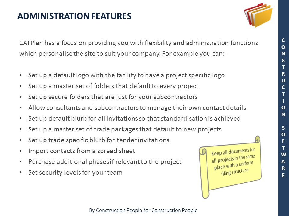 By Construction People for Construction People CONSTRUCTION SOFTWARECONSTRUCTION SOFTWARE CATPlan has a focus on providing you with flexibility and administration functions which personalise the site to suit your company.