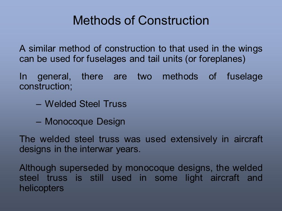 Methods of Construction A similar method of construction to that used in the wings can be used for fuselages and tail units (or foreplanes) In general