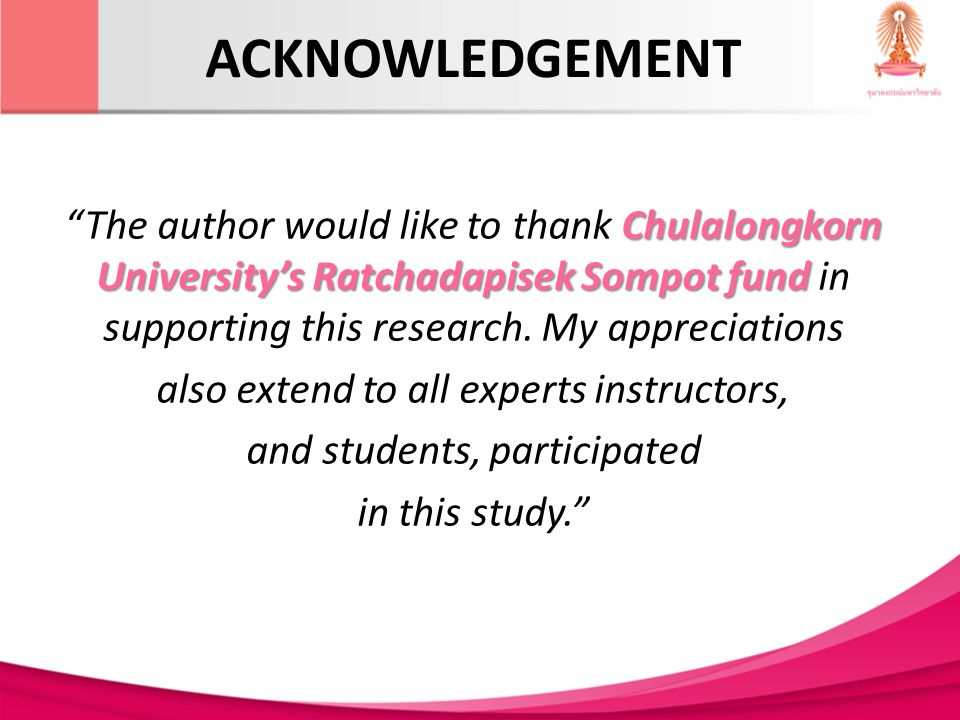 ACKNOWLEDGEMENT Chulalongkorn Universitys Ratchadapisek Sompot fund The author would like to thank Chulalongkorn Universitys Ratchadapisek Sompot fund in supporting this research.