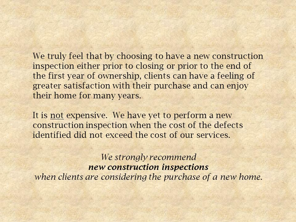 If buyers of a new home do not have an inspection sometime in the first year when they can work with the builder, many of these issues would go otherw