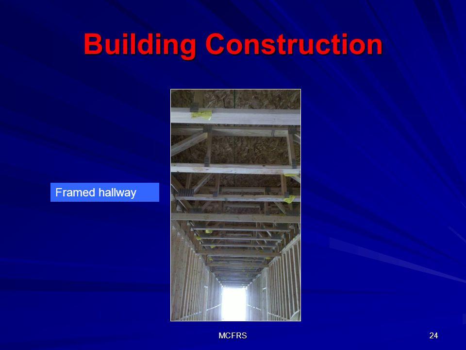 MCFRS 24 Building Construction Framed hallway