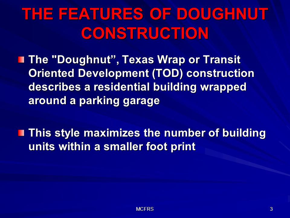MCFRS 3 THE FEATURES OF DOUGHNUT CONSTRUCTION The