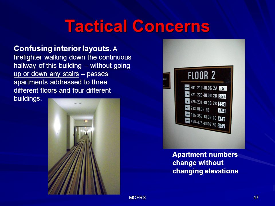 MCFRS 47 Tactical Concerns Confusing interior layouts.